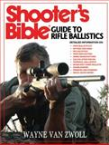 The Shooter's Bible Guide to Rifle Ballistics, Wayne van Zwoll, 1616082240