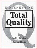 Implementing Total Quality, Goetsch, David L. and Davis, Stanley, 0023442247