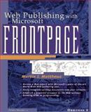 Web Publishing with Microsoft FrontPage, Martin S. Mathews, 0078822246