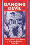 Dancing with the Devil : Society and Cultural Poetics in Mexican-American South Texas, Limón, José E., 0299142248