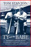 Ty and the Babe, Tom Stanton, 0312382243
