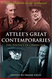 Attlee's Great Contemporaries : The Politics of Character, , 0826432247