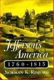 Jefferson's America, 1760-1815, Risjord, Norman K., 0945612249