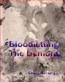 Bloodletting the Demons, Gary Drury, 1456522248