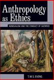 Anthropology As Ethics : Non-Dualism and the Conduct of Sacrifice, Evens, 1845452240