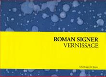 Roman Signer: Vernissage : Invitations for Exhibitions 1973-2008, Signer, Roman, 3858812242