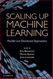 Scaling up Machine Learning : Parallel and Distributed Approaches, , 0521192242