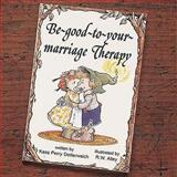 Be-Good-to-Your-Marriage Therapy, Dotterweich, Kass P., 0870292242