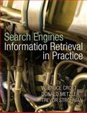 Search Engines : Information Retrieval in Practice, Croft, Bruce and Metzler, Donald, 0136072240