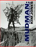 Mudman : The Odyssey of Kim Jones, , 0262562243