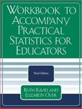 Workbook to Accompany Practical Statistics for Educators, Ruth Ravid and Elizabeth Oyer, 0761832246
