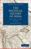 The Political History of India, from 1784 To 1823, Malcolm, John, 1108182240