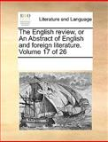The English Review, or an Abstract of English and Foreign Literature, See Notes Multiple Contributors, 1170082246