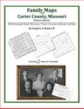 Family Maps of Carter County, Missouri, Deluxe Edition : With Homesteads, Roads, Waterways, Towns, Cemeteries, Railroads, and More, Boyd, Gregory A., 1420312243