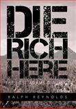 Die Rich Here, Ralph Reynolds, 1466952245