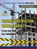 Pricing Construction Contract Delays : A Case Law Guide to Delay Claims - Print, , 1630122246