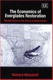 The Economics of Everglades Restoration : Missing Pieces in the Future of South Florida, Weisskoff, Richard, 1843762242