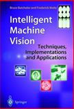Intelligent Machine Vision : Techniques, Implementations and Applications, Batchelor, Bruce G. and Waltz, Frederick M., 3540762248