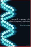 Magnetic Resonance in Chemistry and Medicine, Freeman, Ray, 019926225X