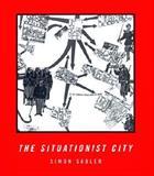 The Situationist City, Sadler, Simon, 0262692252