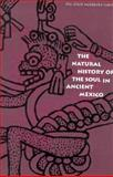 The Natural History of the Soul in Ancient Mexico 9780300062250