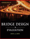 Bridge Design and Evaluation : LRFD and LRFR, Fu, Gongkang, 0470422254
