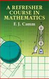 A Refresher Course in Mathematics, Camm, F. J., 0486432254