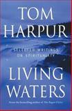 Living Waters, Tom Harpur, 0887622259