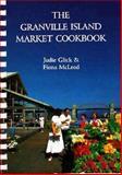 The Granville Island Market Cookbook, Judie Glick and Fiona McLeod, 0889222258