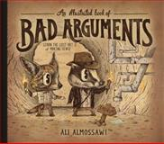 An Illustrated Book of Bad Arguments, Ali Almossawi, 1615192255