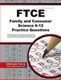 FTCE Family and Consumer Science 6-12 Practice Questions : FTCE Practice Tests and Exam Review for the Florida Teacher Certification Examinations, FTCE Exam Secrets Test Prep Team, 1630942251