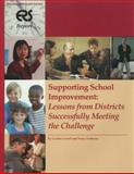 Supporting School Improvement : Leassons from Districts Successfully Meeting the Challenge, Gordon Cawelti, 1931762252