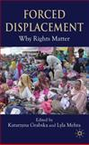 Forced Displacement : Why Rights Matter, Mehta, Lyla, 0230522254