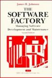 The Software Factory : Managing Software Development and Maintenance, Johnson, James R., 047157225X