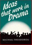 Ideas That Work in Drama, Michael Theodorou, 0748702253
