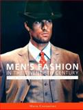 Men's Fashion in the Twentieth Century : From Frock Coats to Intelligent Fibres, Costantino, Maria, 0896762254