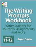 The Writing Prompts Workbook, Grades 11-12, Bryan Cohen, 0985482257