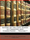 Report of the State Board of Charities and Corrections, Maine State Board of Charities and Corr, 1149722258