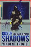 The Lost Tales of Power Volume III - Rise of Shadows, Vincent Trigili, 147512225X