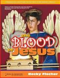 The Blood of Jesus (for Kids), Becky Fischer, 1494862255