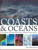 The Atlas of Coasts and Oceans : Ecosystems, Threatened Resources, Marine Conservation, Hinrichsen, Don, 0226342255