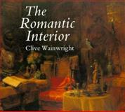 Romantic Interior : The British Collector at Home, 1750-1850, Wainwright, Clive, 0300042256