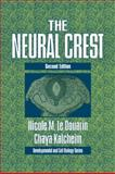The Neural Crest, Le Douarin, Nicole and Kalcheim, Chaya, 0521122252