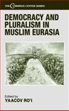 Democracy and Pluralism in Muslim Eurasia, , 0714652253