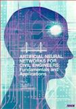 Artificial Neural Networks for Civil Engineers : Fundamentals and Applications, , 0784402256