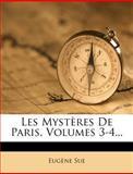 Les Mystères de Paris, Volumes 3-4..., Eugene Sue, 1274452252