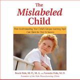 The Mislabeled Child, Fernette Eide and Brock Eide, 1401302254