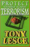 Protect Yourself Against Terrorism, Tony Lesce, 1559502258