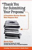"""Thank You for Submitting Your Proposal"" : A Foundation Director Reveals What Happens Next, Teitel, Martin, 1889102253"
