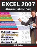 Excel 2007 Miracles Made Easy, Bill Jelen, 1932802258